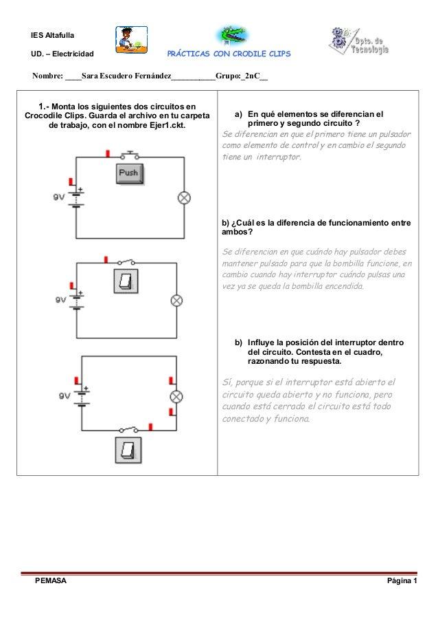IES Altafulla UD. – Electricidad PRÁCTICAS CON CRODILE CLIPS Nombre: ____Sara Escudero Fernández___________Grupo:_2nC__ 1....