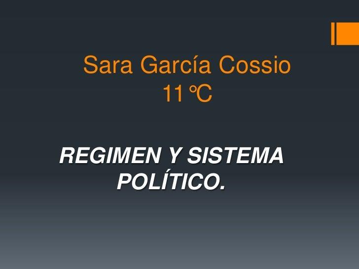 Sara García Cossio       11°CREGIMEN Y SISTEMA    POLÍTICO.