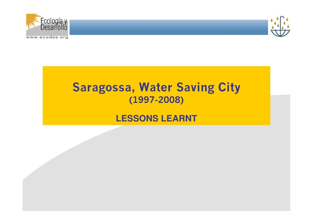 Título     Saragossa, Water Saving City          (1997-2008)         LESSONS LEARNT
