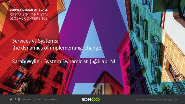 Services  vs  Systems:         the  dynamics  of  implemen5ng    change           ...