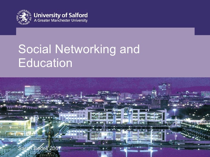 Social Networking and Education Sarah Bodell 2007