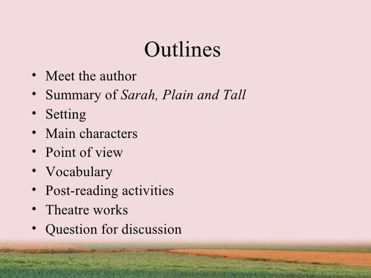 sarah plain and tall essay questions Sarah, plain and tall questions and answers the question and answer sections of our study guides are a great resource to ask questions, find answers, and discuss literature home sarah, plain and tall q & a.