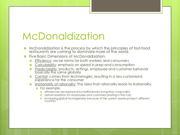 mcdonaldization religion and politics Beyond mcdonaldization provides new concepts of higher education for the twenty-first century in a unique manner, challenging much that is written in mainstream texts.