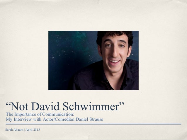 """""""Not David Schwimmer""""The Importance of Communication:My Interview with Actor/Comedian Daniel StraussSarah Ahearn 