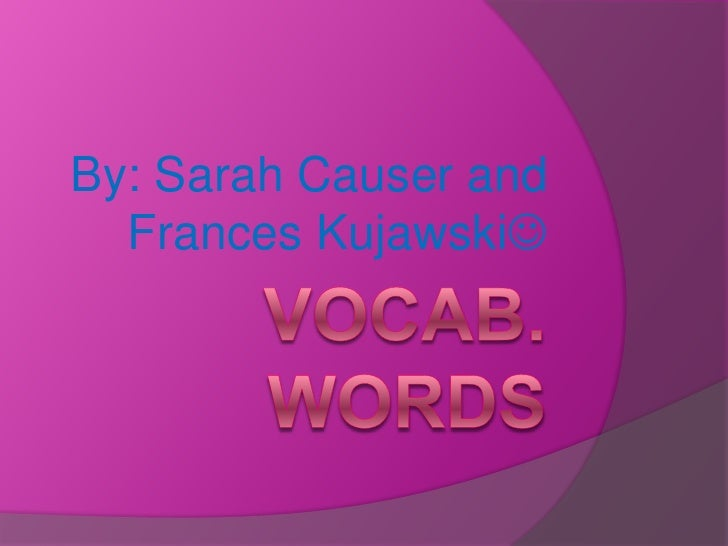 By: Sarah Causer and  Frances Kujawski
