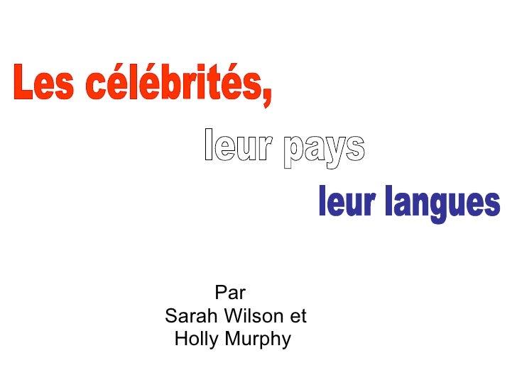 Par  Sarah Wilson et Holly Murphy  Les célébrités, leur pays leur langues