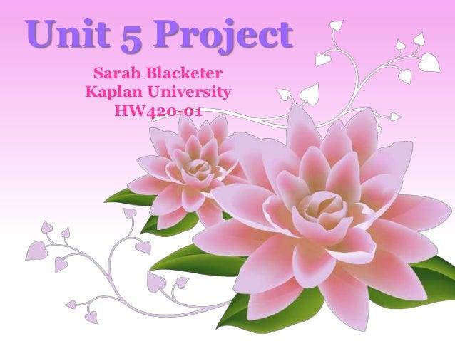 Unit 5 Project    Sarah Blacketer   Kaplan University      HW420-01