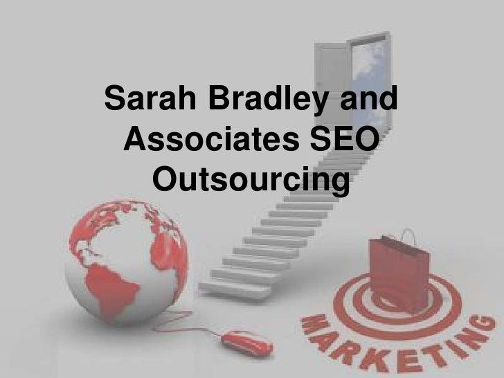 Sarah Bradley and Associates SEO   Outsourcing