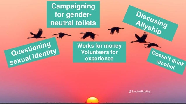 Campaigning for gender- neutral toilets Works for money Volunteers for experience @SarahMBradley