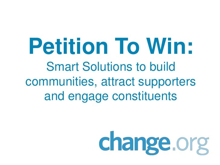 Petition To Win:   Smart Solutions to buildcommunities, attract supporters   and engage constituents