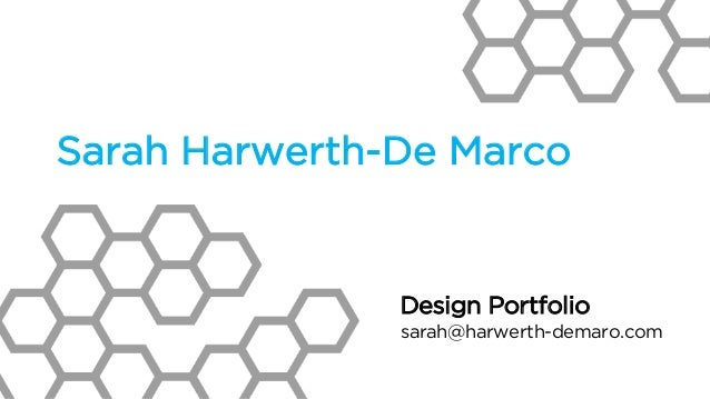 Design Portfolio sarah@harwerth-demaro.com Sarah Harwerth-De Marco