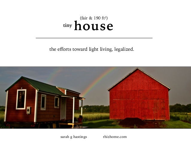 sarah g hastings ☀ rhizhome.com tiny house (fair & 190 ft²) the efforts toward light living, legalized.