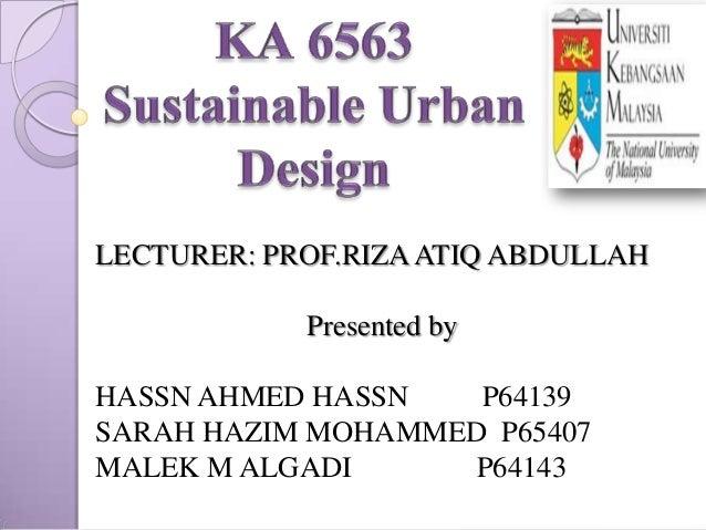 LECTURER: PROF.RIZA ATIQ ABDULLAH            Presented byHASSN AHMED HASSN   P64139SARAH HAZIM MOHAMMED P65407MALEK M ALGA...