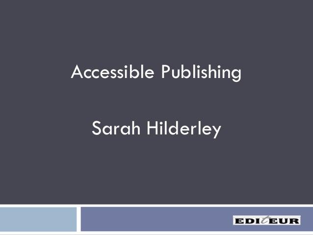 Accessible Publishing Sarah Hilderley