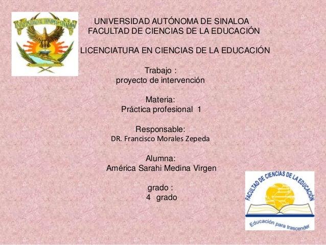 UNIVERSIDAD AUTÓNOMA DE SINALOA FACULTAD DE CIENCIAS DE LA EDUCACIÓNLICENCIATURA EN CIENCIAS DE LA EDUCACIÓN              ...
