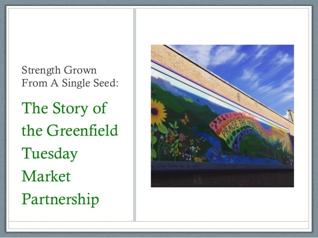 Strength Grown From A Single Seed: The Story of the Greenfield Tuesday Market Partnership