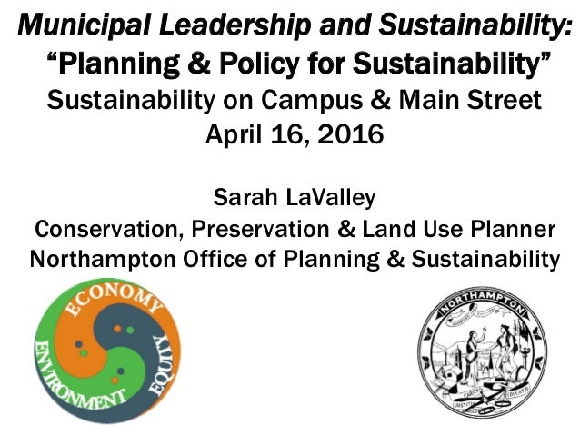 "Municipal Leadership and Sustainability: ""Planning & Policy for Sustainability"" Sustainability on Campus & Main Street Apr..."
