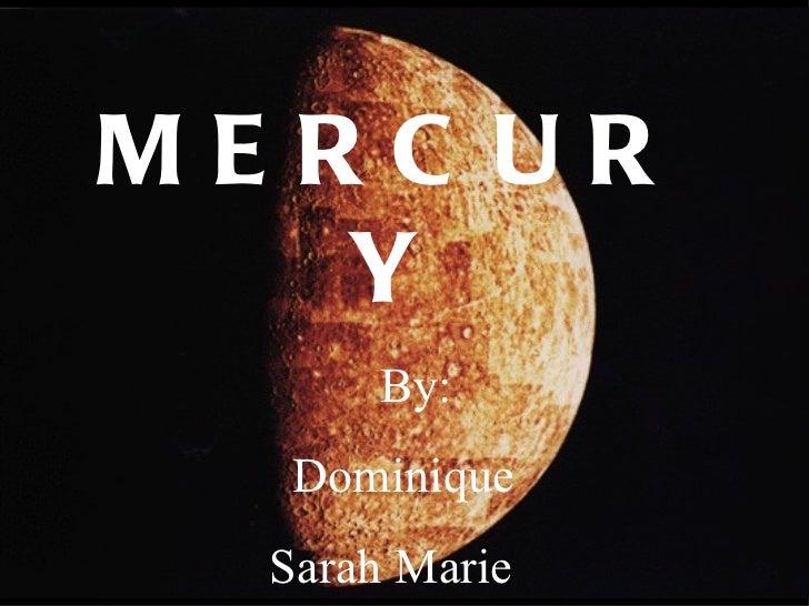 MERCURY By: Dominique Sarah Marie Quin