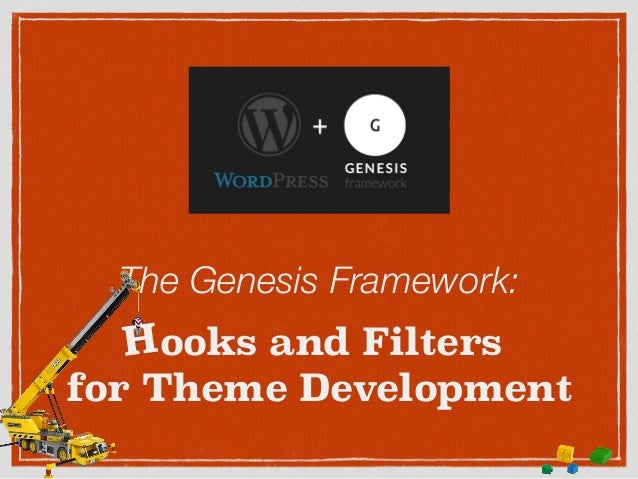 The Genesis Framework: ooks and Filters 