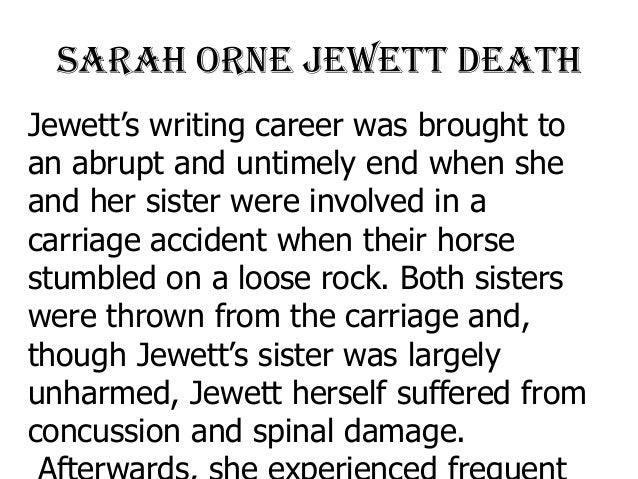 A biography of sarah orne jewett and features of her writing