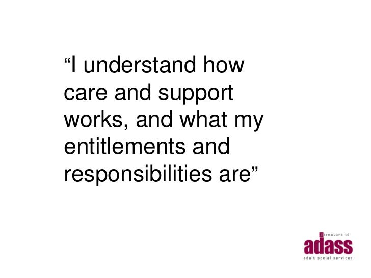 """""""I understand howcare and supportworks, and what myentitlements andresponsibilities are"""""""
