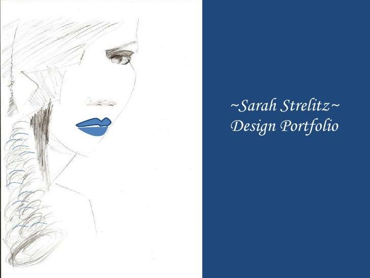 ~Sarah Strelitz~ Design Portfolio