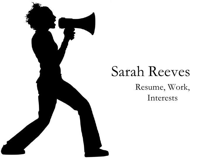 Sarah   Reeves Resume, Work, Interests