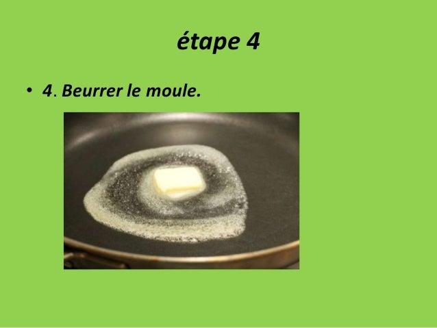 étape 4 • 4. Beurrer le moule.