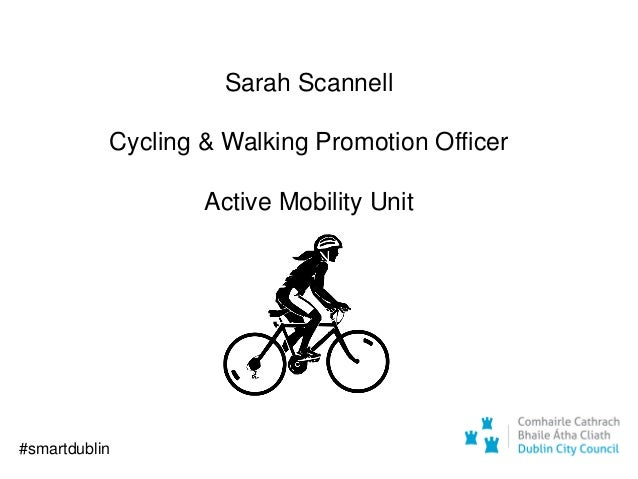 Sarah Scannell Cycling & Walking Promotion Officer Active Mobility Unit #smartdublin