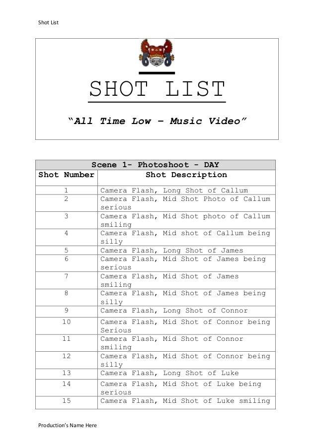"Shot List  SHOT LIST ""All Time Low – Music Video""  Scene 1- Photoshoot - DAY Shot Number Shot Description 1 2 3 4 5 6 7 8 ..."