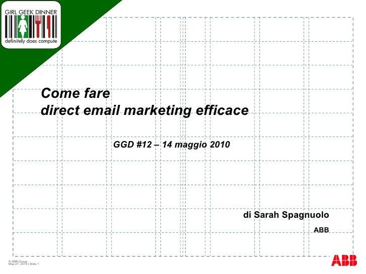 di Sarah Spagnuolo ABB GGD #12 – 14 maggio 2010 Un esempio di utilizzo dei Social Network  nel B2B