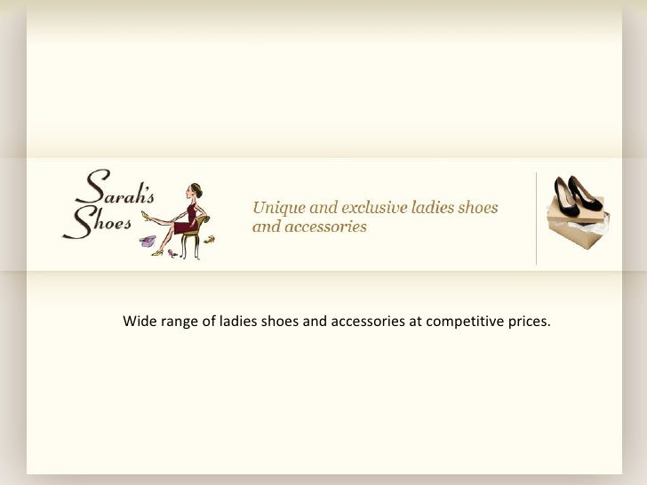 Wide range of ladies shoes and accessories at competitive prices.
