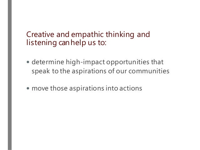 • determine high-impact opportunities that speak to the aspirations of our communities • move those aspirations into actio...