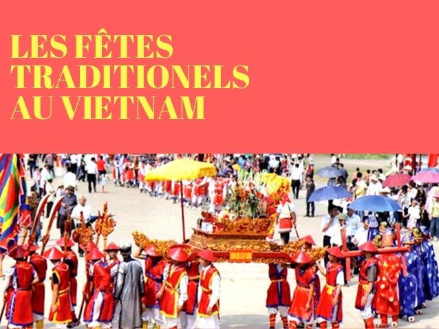 LES FÊTES TRADITIONELS AU VIETNAM