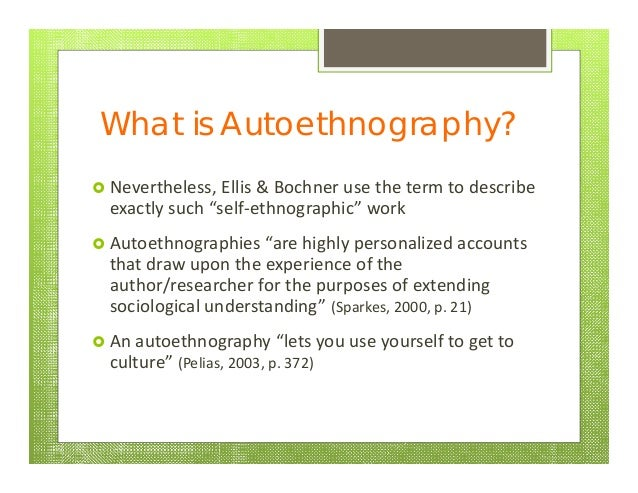 auto ethnography This year marks the fifth anniversary of the annual doing autoethnography conference for the past four years, participants have come to present work, engage in vibrant discussion, and build relationships at the annual doing autoethnography conference.