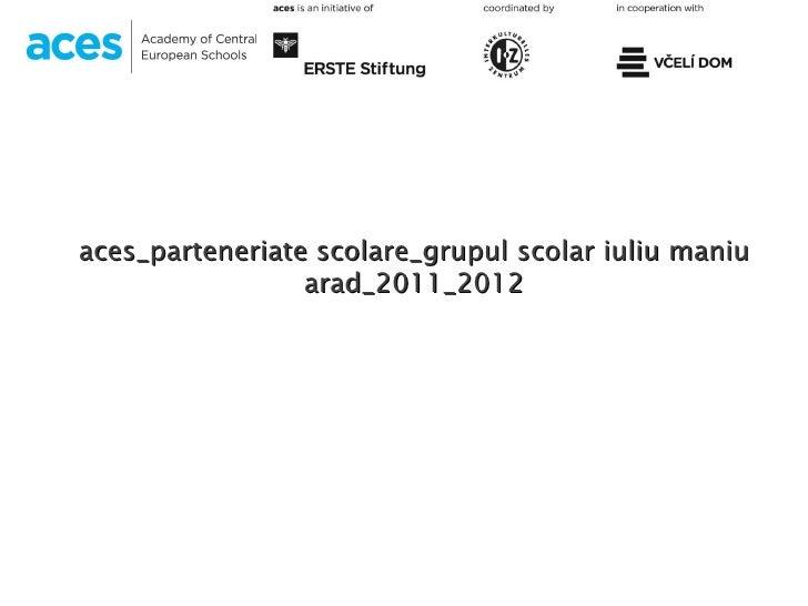 aces_parteneriate scolare_grupul scolar iuliu maniu arad_2011_2012