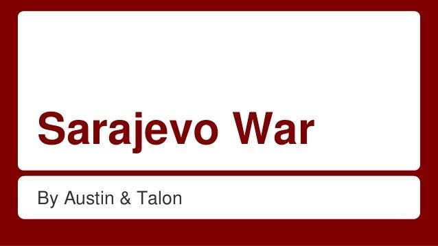 Sarajevo War By Austin & Talon