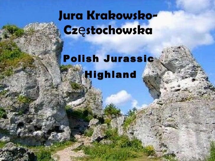 Jura Krakowsko- Częstochowska Polish Jurassic Highland
