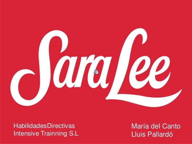 HabilidadesDirectivas<br />Intensive Trainning S.L<br />María del CantoLluis Pallardó<br />