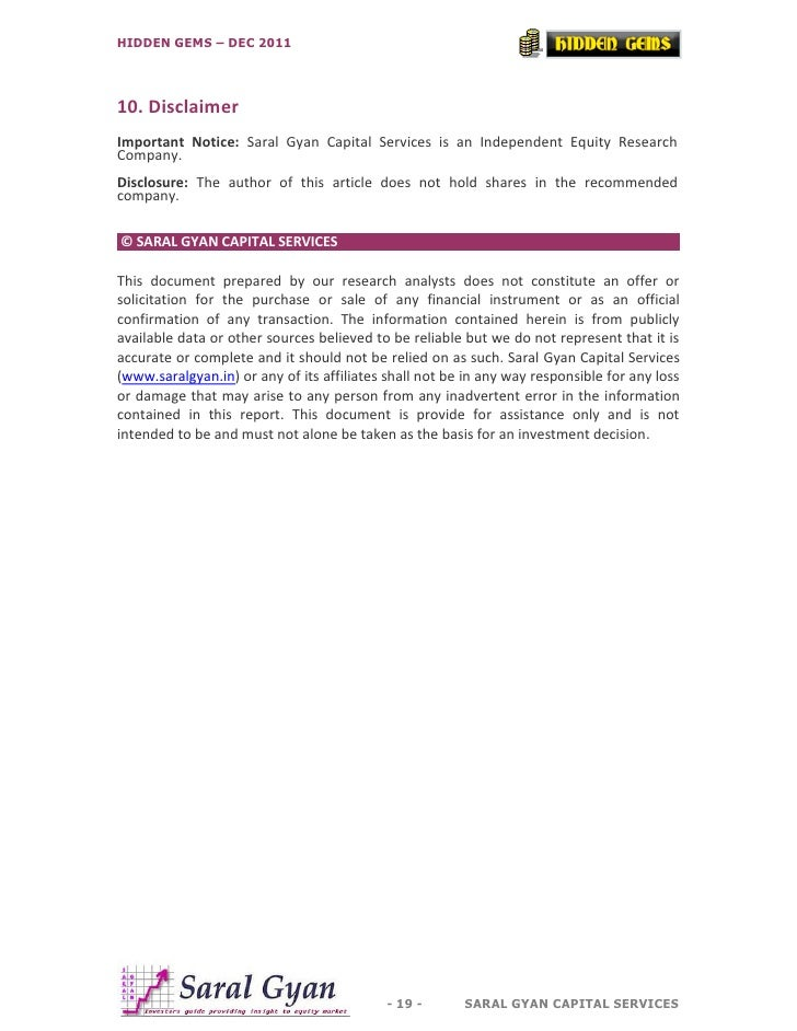 HIDDEN GEMS – DEC 201110. DisclaimerImportant Notice: Saral Gyan Capital Services is an Independent Equity ResearchCompany...