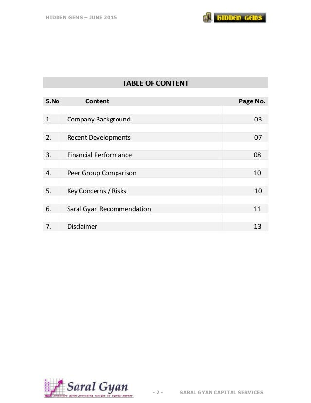 HIDDEN GEMS – JUNE 2015 - 2 - SARAL GYAN CAPITAL SERVICES TABLE OF CONTENT S.No Content Page No. 1. Company Background 03 ...