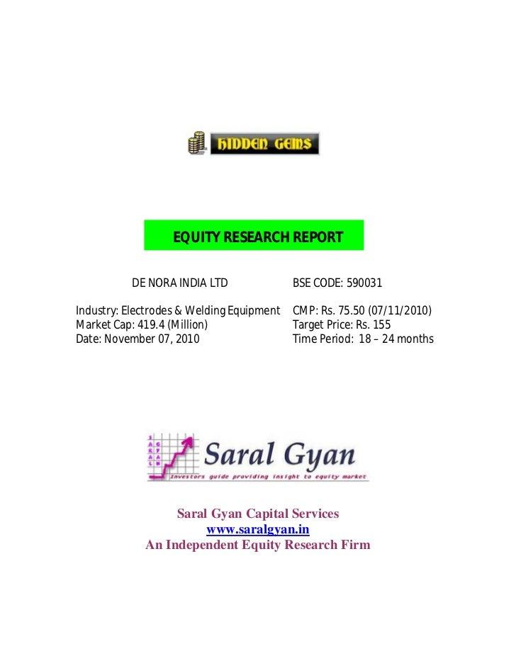 EQUITY RESEARCH REPORT           DE NORA INDIA LTD               BSE CODE: 590031Industry: Electrodes & Welding Equipment ...
