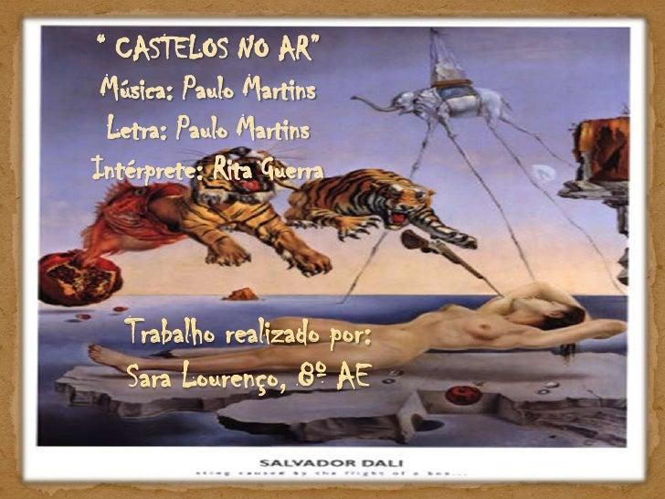 """"""" CASTELOS NO AR""""<br />Música: Paulo Martins Letra: Paulo Martins<br />Intérprete: Rita Guerra <br />Trabalho realizado po..."""
