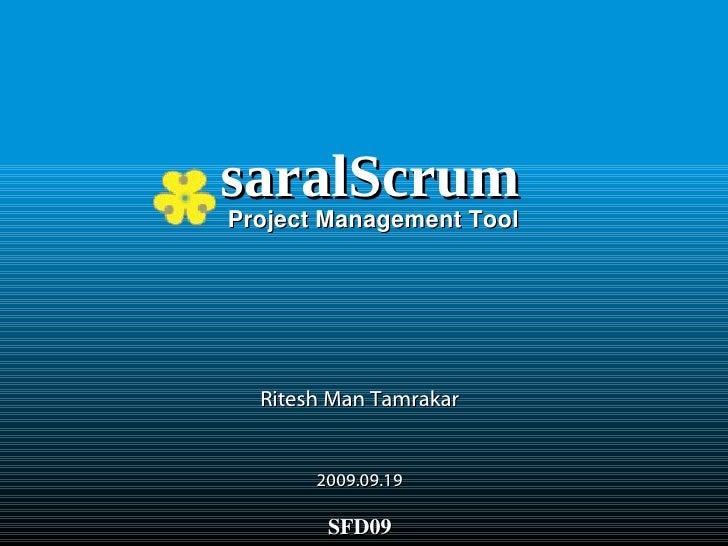 saralScrum Ritesh Man Tamrakar 2009.09.19 Project Management Tool SFD09