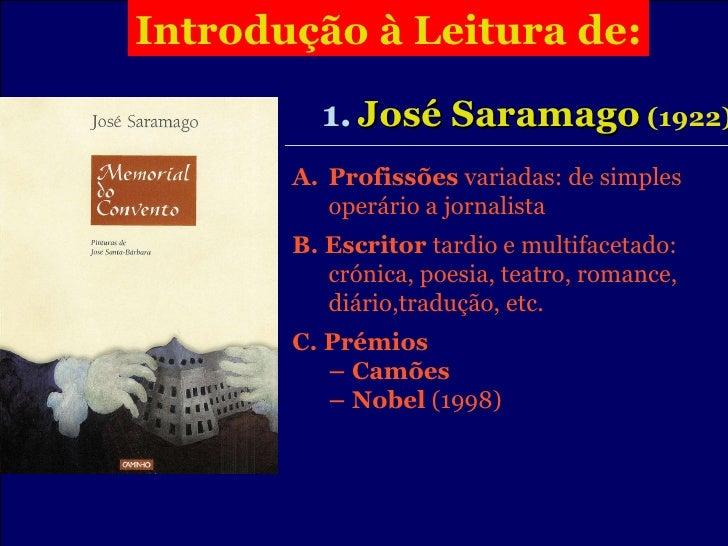 Cândido MARTINS: Introdução   à Leitura de: 1.   José Saramago  (1922) <ul><li>Profissões  variadas: de simples operário a...