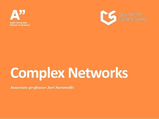 Associate professor Jari Saramäki Complex Networks