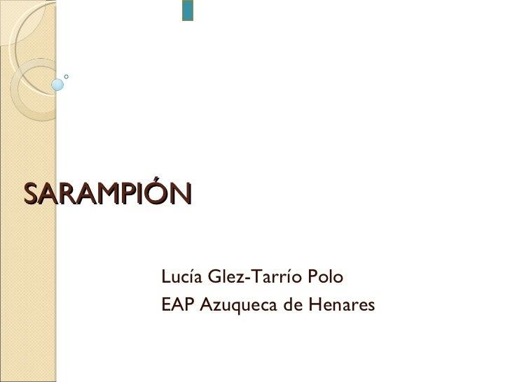 SARAMPIÓN Lucía Glez-Tarrío Polo EAP Azuqueca de Henares