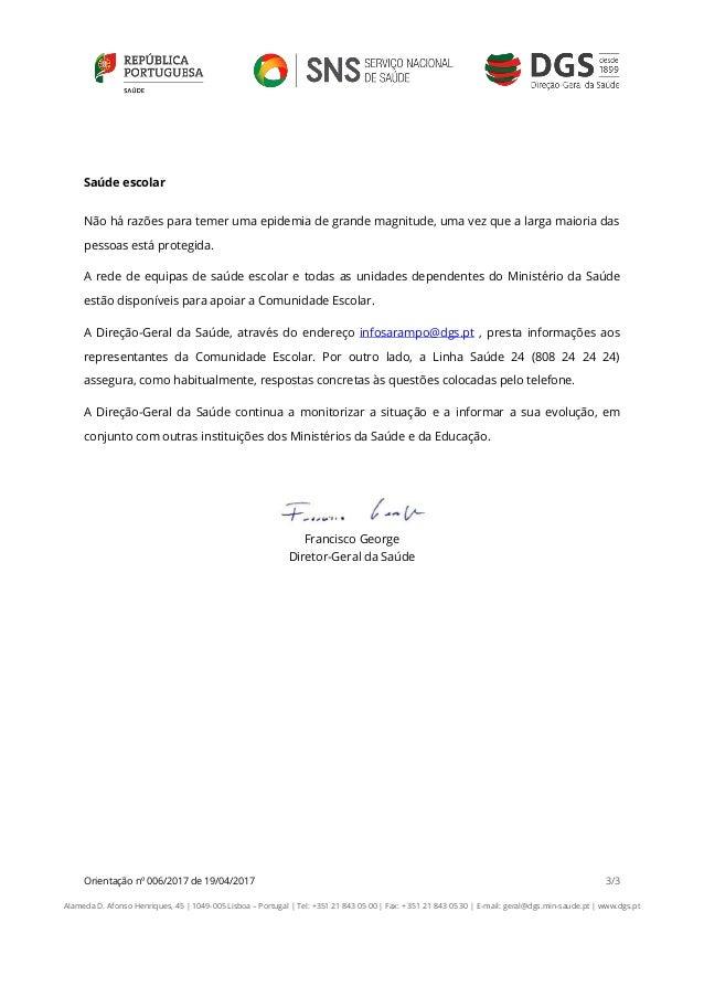 Orientação nº 006/2017 de 19/04/2017 3/3 Alameda D. Afonso Henriques, 45   1049-005 Lisboa – Portugal   Tel: +351 21 843 0...