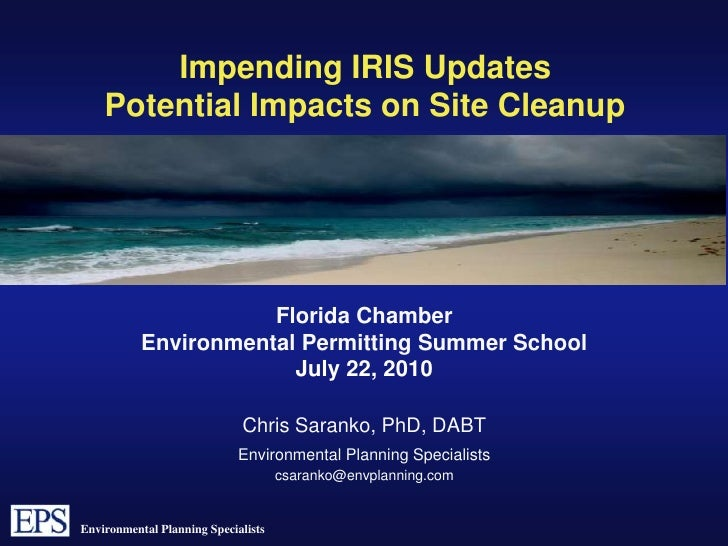Impending IRIS Updates Potential Impacts on Site Cleanup <br />Florida Chamber<br />Environmental Permitting Summer School...