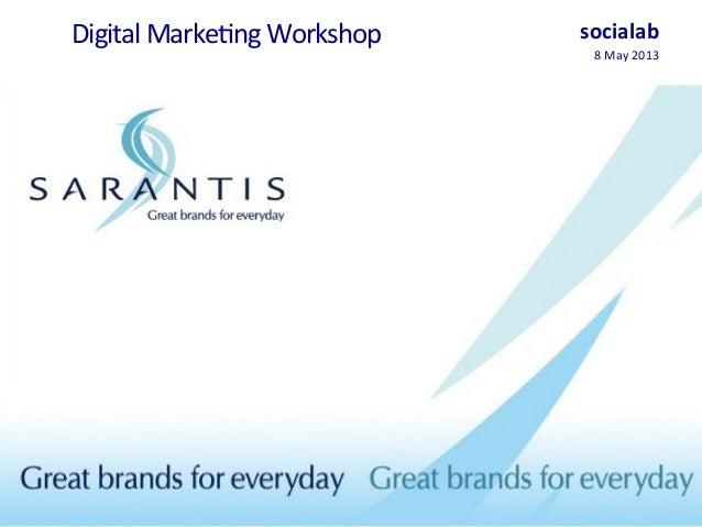 Digital Marke,ng Workshop  socialab 8 May 2013